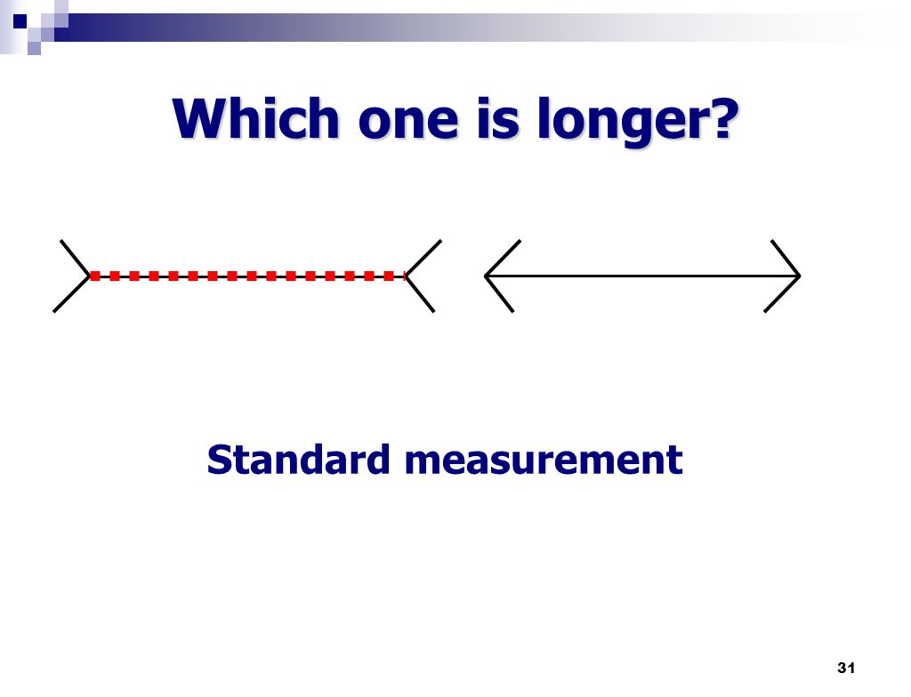 31 Which one is longer? Standard measurement