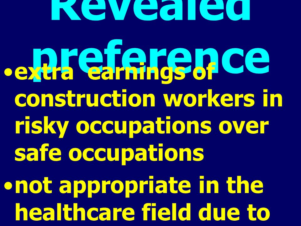 Revealed preference extra earnings of construction workers in risky occupations over safe occupations not appropriate in the healthcare field due to c