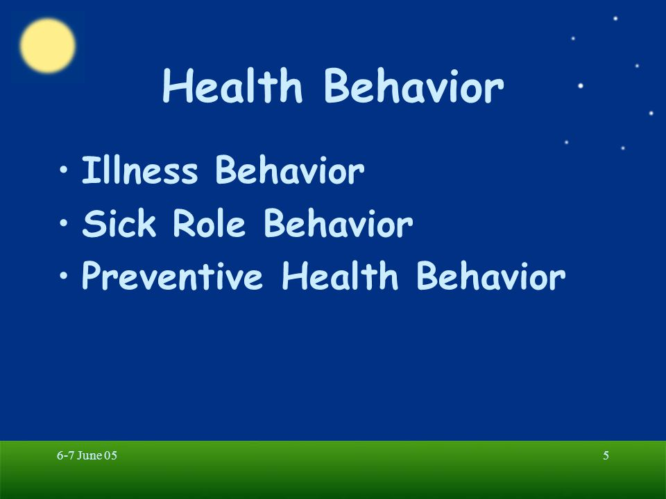 6-7 June 055 Health Behavior Illness Behavior Sick Role Behavior Preventive Health Behavior