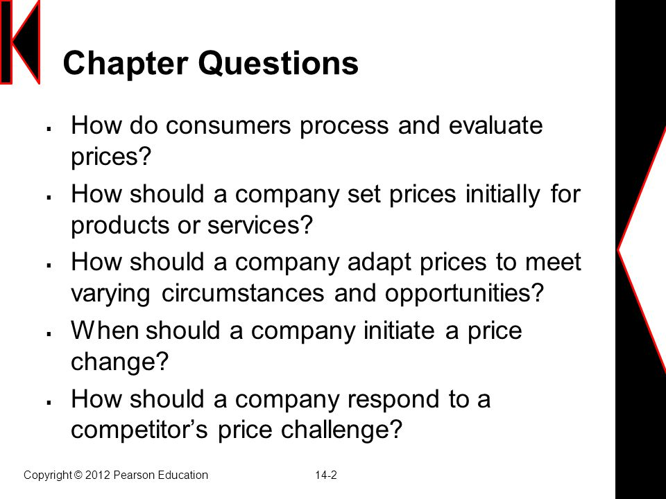 Copyright © 2012 Pearson Education 14-23 Step 5: Selecting a Pricing Method  Markup pricing การกำหนดราคาแบบบวกเพิ่ม  Target-return pricing การกำหนดราคาตาม เป้าหมาย  Perceived-value pricing การกำหนดราคาตาม คุณค่า  Value pricing การกำหนดราคาแบบคุ้มค่า  Going-rate pricing การกำหนดราคาตามคู่แข่งขัน  Auction-type pricing การกำหนดราคาแบบการ ประมูล
