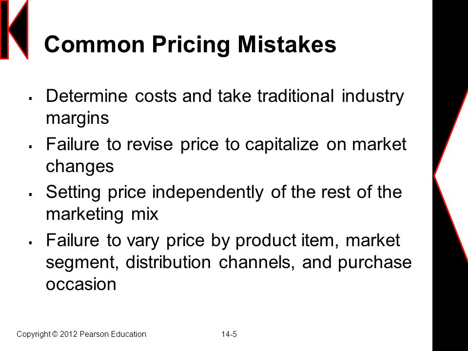 Copyright © 2012 Pearson Education 14-26 Geographical Pricing  Pricing varies by location