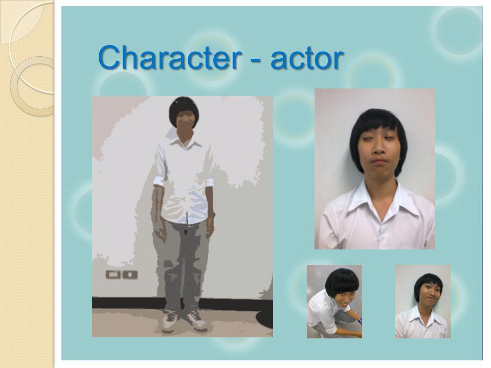 Character - actor