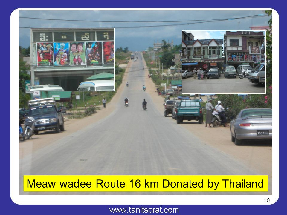 10 Meaw wadee Route 16 km Donated by Thailand