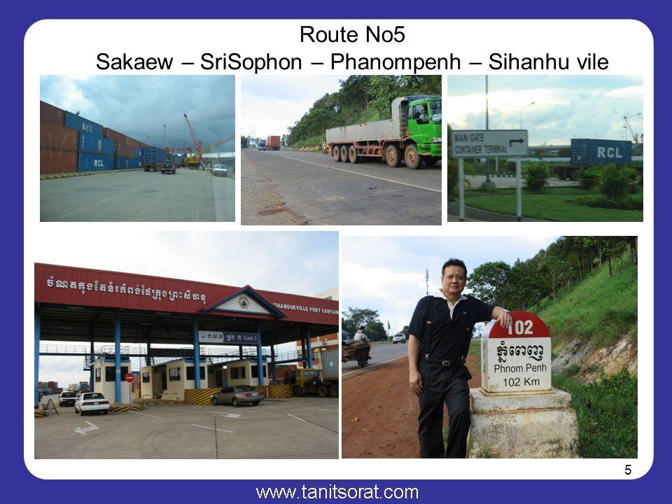 5 Route No5 Sakaew – SriSophon – Phanompenh – Sihanhu vile