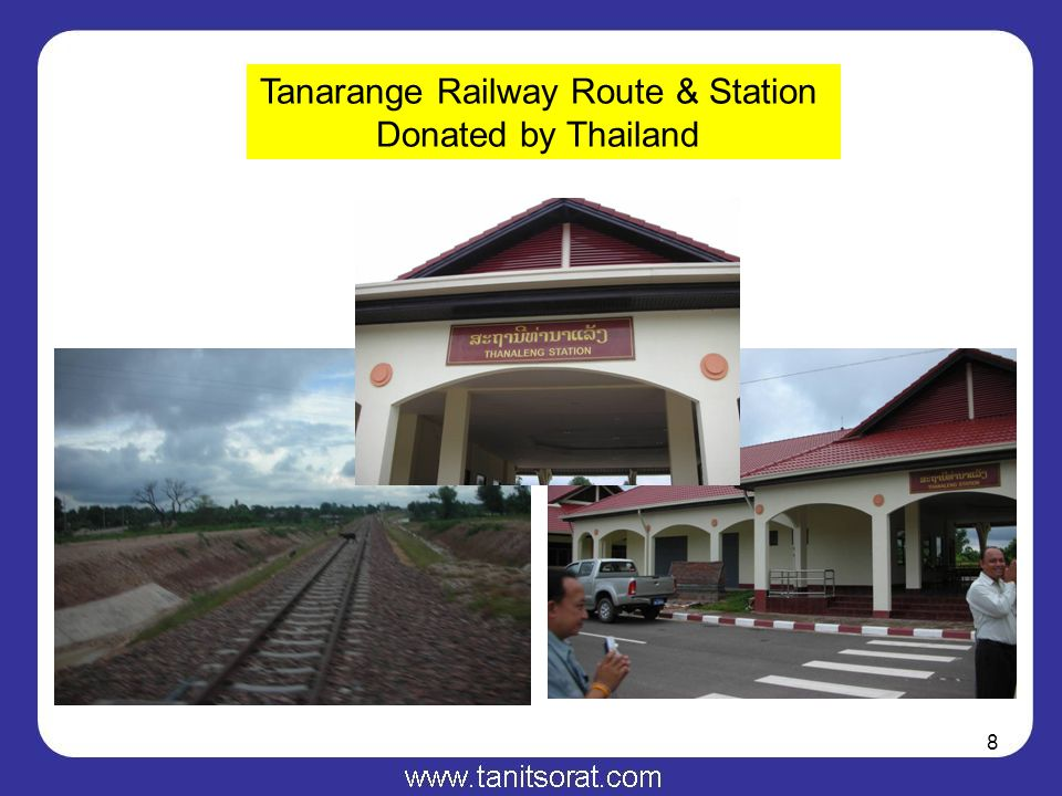 8 Tanarange Railway Route & Station Donated by Thailand