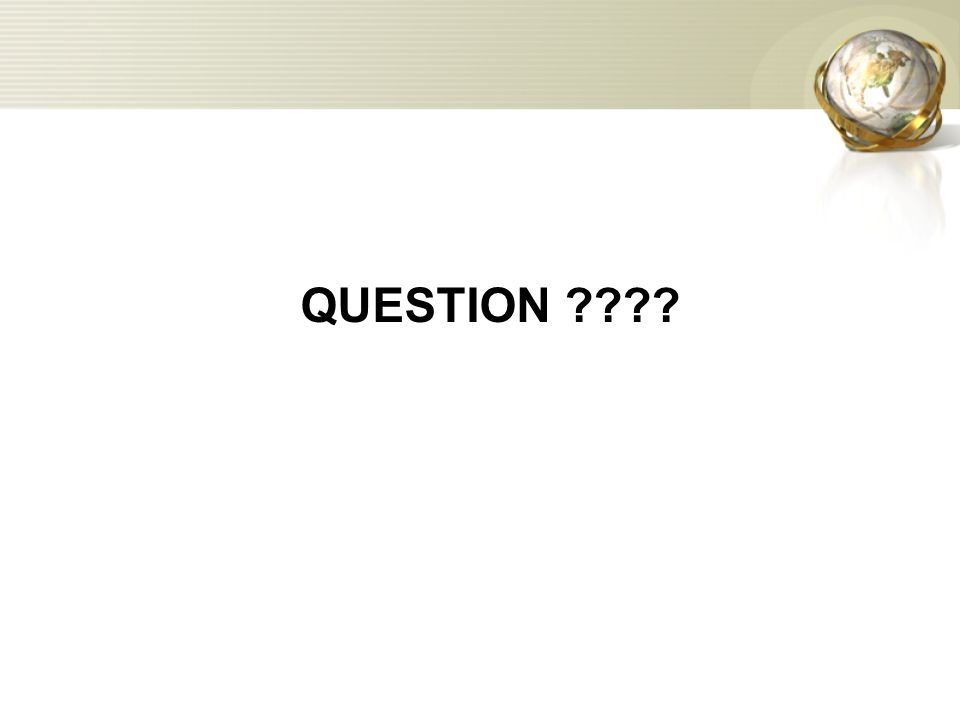 QUESTION ????