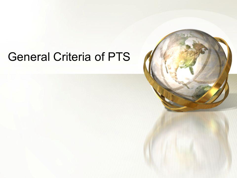 General Criteria of PTS