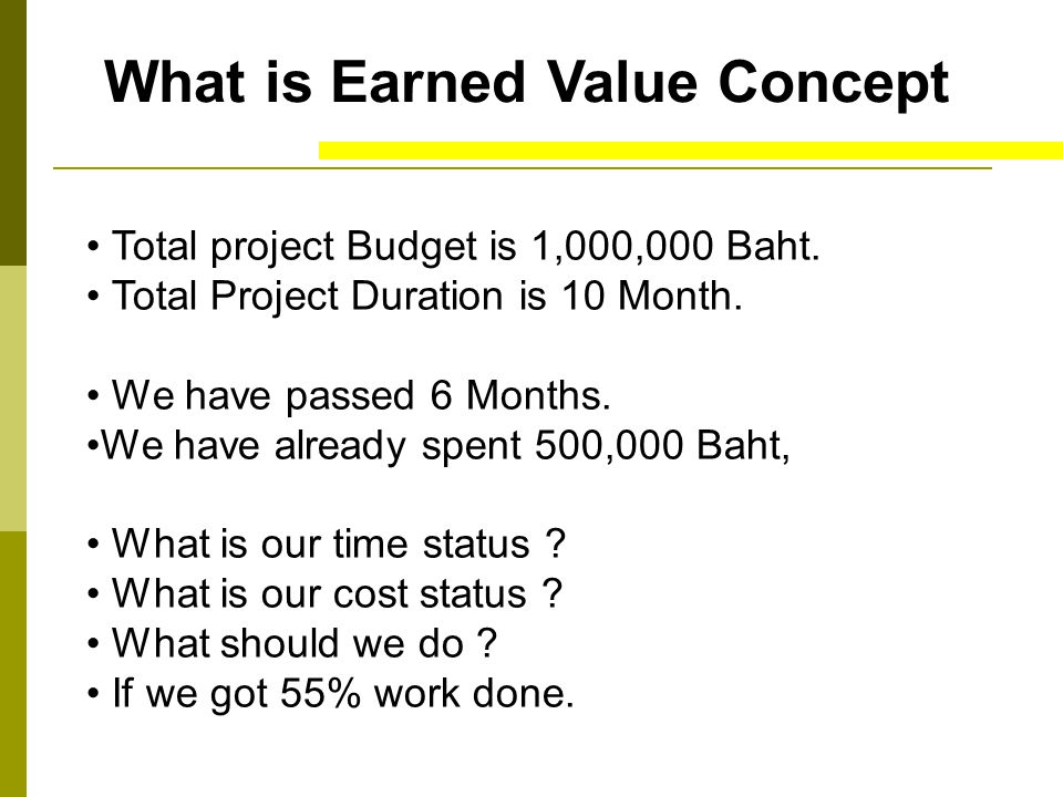 What is Earned Value Concept Total project Budget is 1,000,000 Baht.