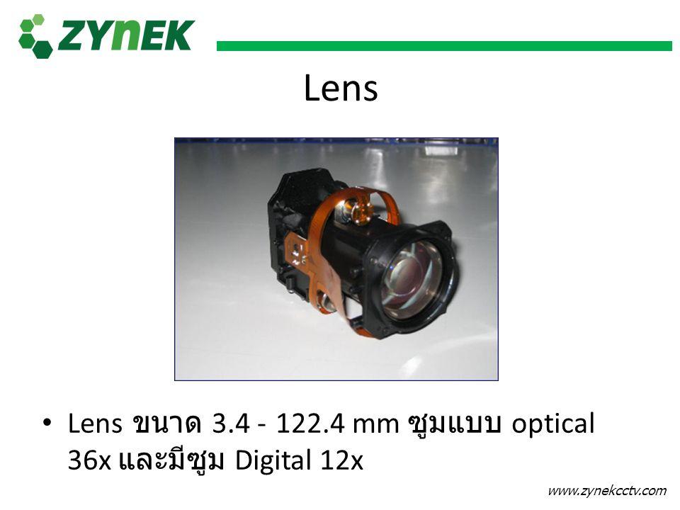 www.zynekcctv.com Lens ขนาด 3.4 - 122.4 mm ซูมแบบ optical 36x และมีซูม Digital 12x Lens