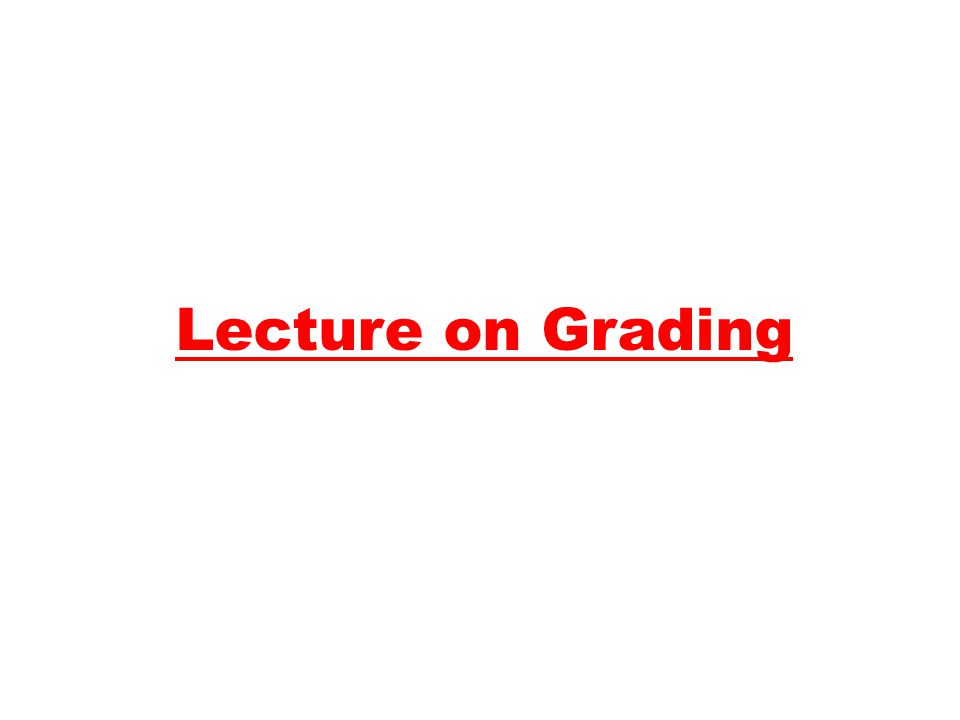 Lecture on Grading