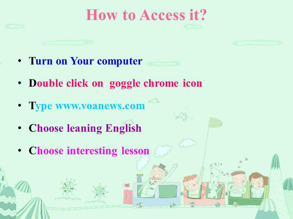 How to Access it.