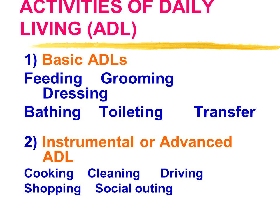 1)Self – care (ADLs) 2)Mobility 3)Ambulation 4)Communication 5)Bowel and bladder control