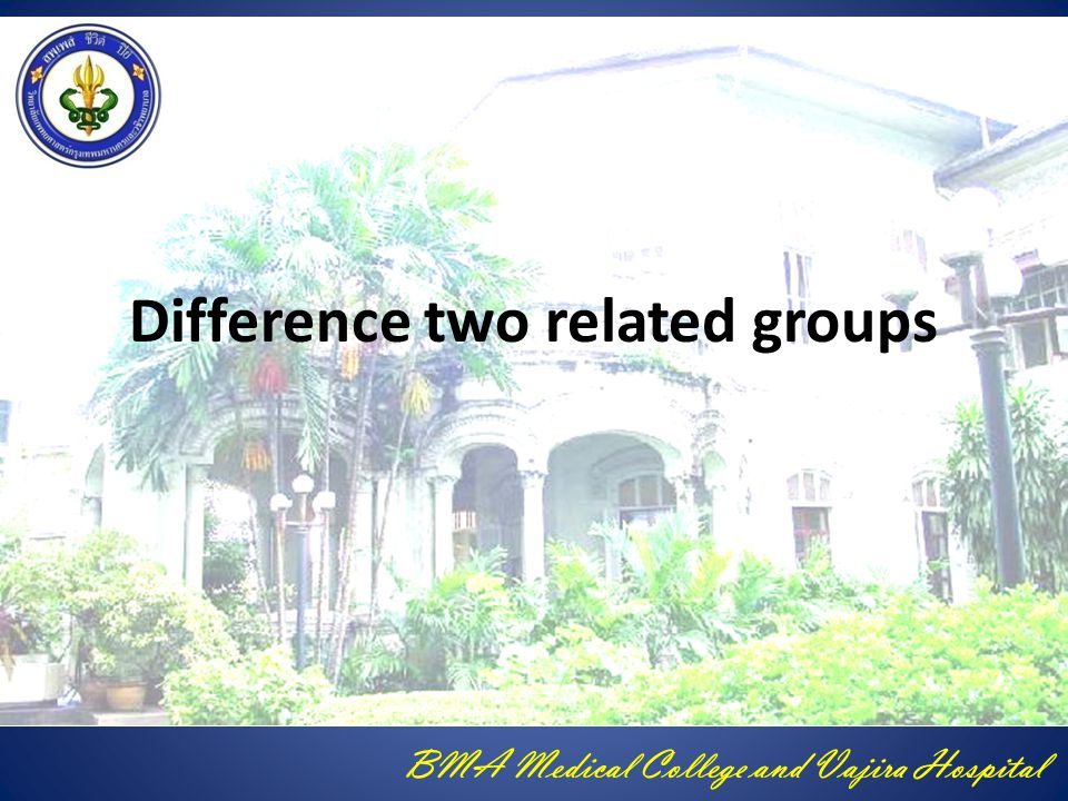 BMA Medical College and Vajira Hospital Difference two related groups