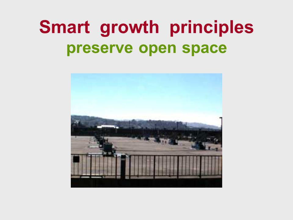 Smart growth principles preserve open space