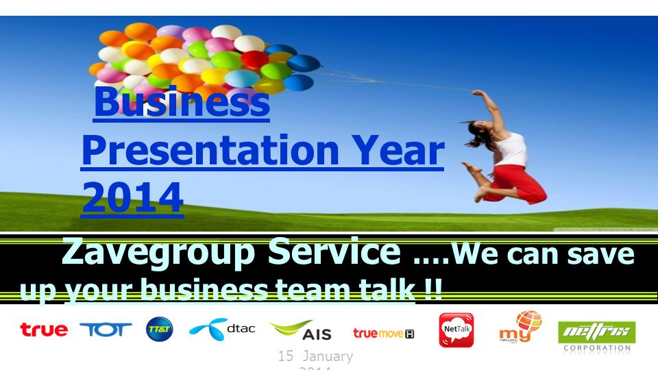 Business Presentation Year 2014 Zavegroup Service.…We can save up your business team talk !! 15 January 2014