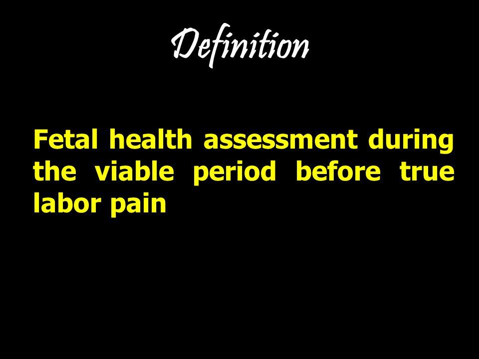 Assessment methods Fetal movement count Non stress test (NST) Contraction stress test (CST) Fetal biophysical profile Doppler flow measurement Hormonal assay: Estriol, hPL