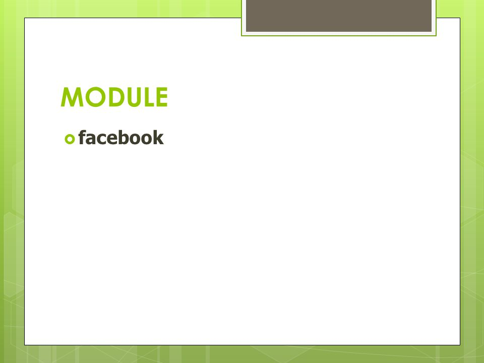 MODULE  facebook