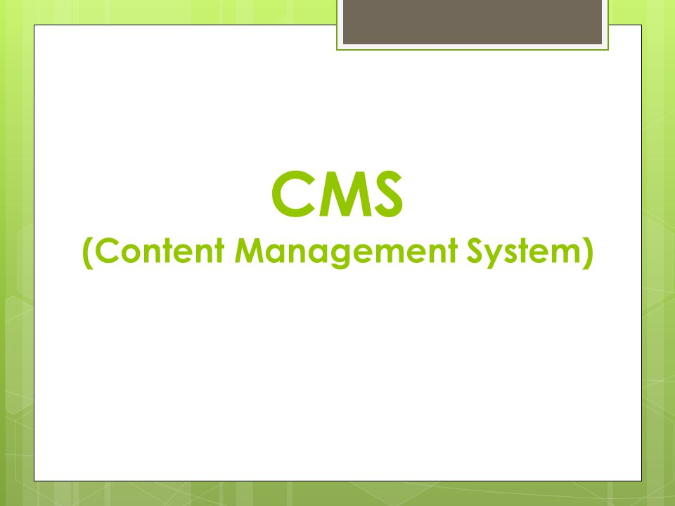 WHAT IS CMS ?