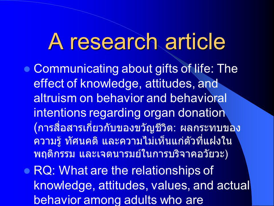 A research article Communicating about gifts of life: The effect of knowledge, attitudes, and altruism on behavior and behavioral intentions regarding