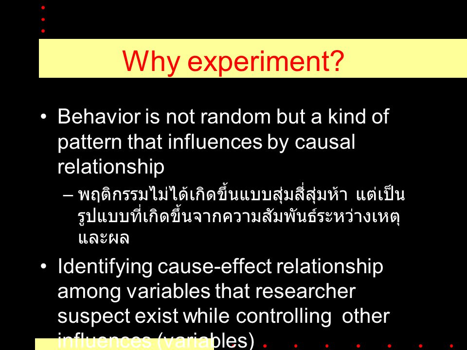 Notion of experiment Manipulating independent variables.