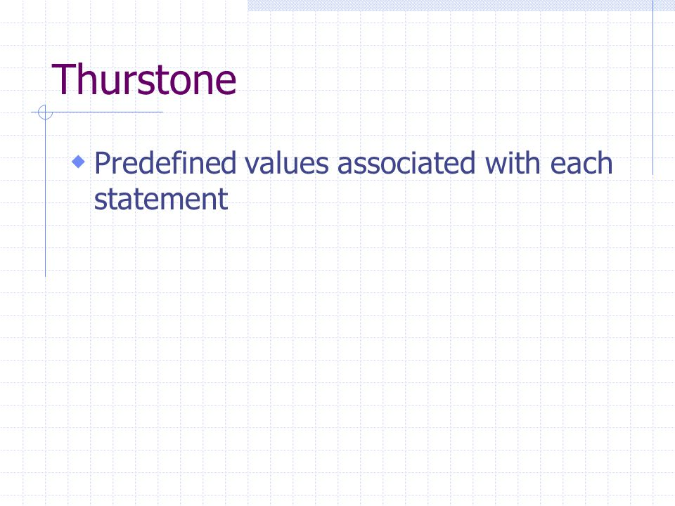 Thurstone  Predefined values associated with each statement