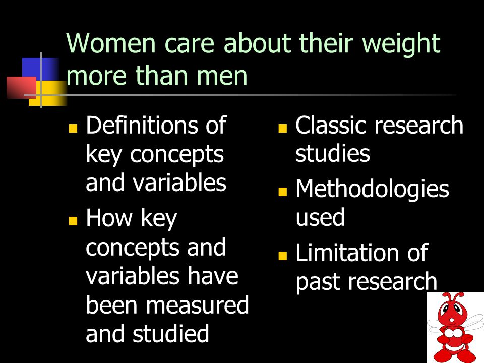13 Women care about their weight more than men Definitions of key concepts and variables How key concepts and variables have been measured and studied