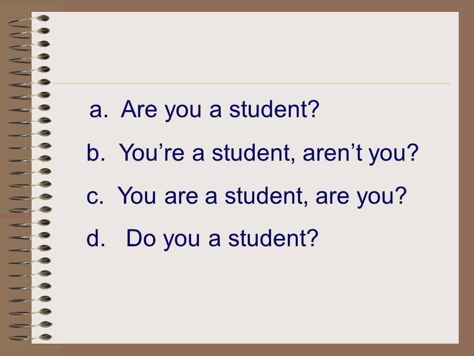 คือ คำถามสั้นๆที่เราพูด ท้ายประโยค ( โดยเฉพาะอย่างยิ่งใน ภาษาพูด ) TAG QUESTIONS
