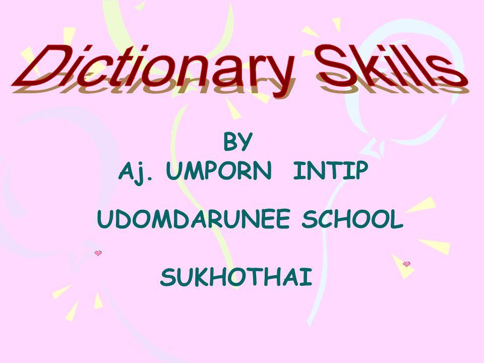 BY Aj. UMPORN INTIP UDOMDARUNEE SCHOOL SUKHOTHAI