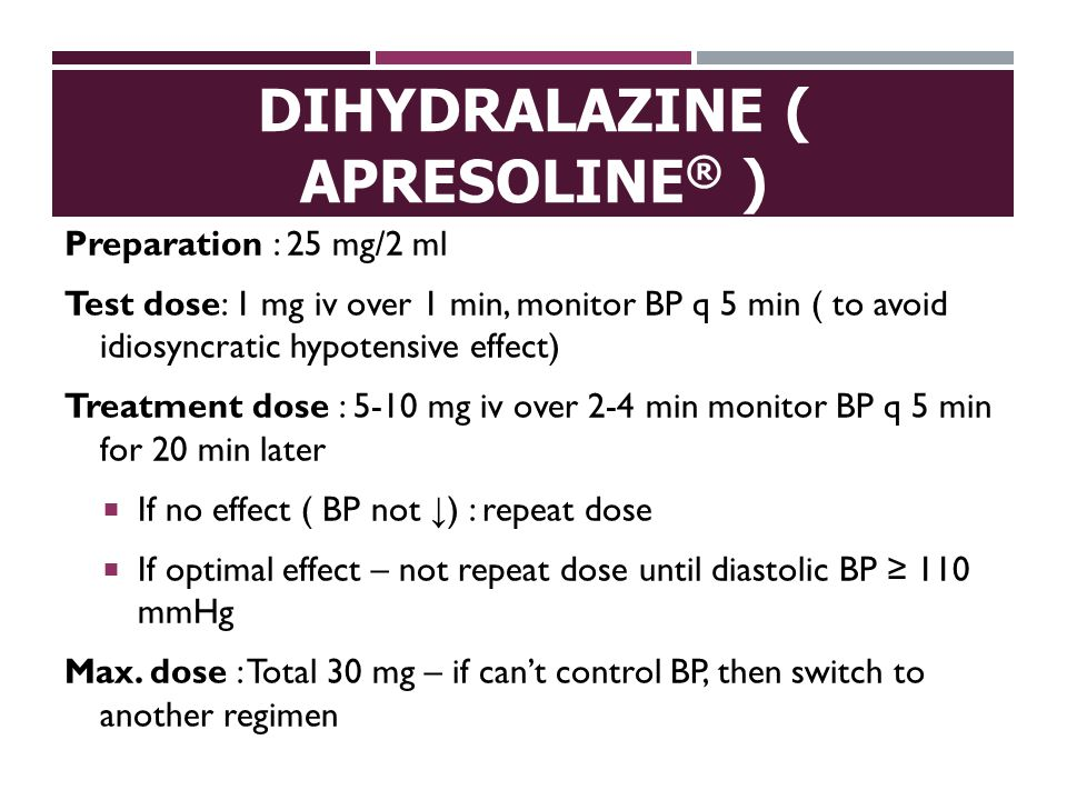 Preparation : 25 mg/2 ml Test dose: 1 mg iv over 1 min, monitor BP q 5 min ( to avoid idiosyncratic hypotensive effect) Treatment dose : 5-10 mg iv ov