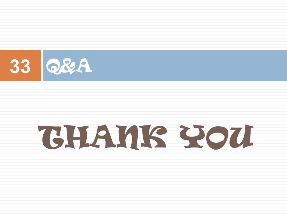 THANK YOU Q&A 33