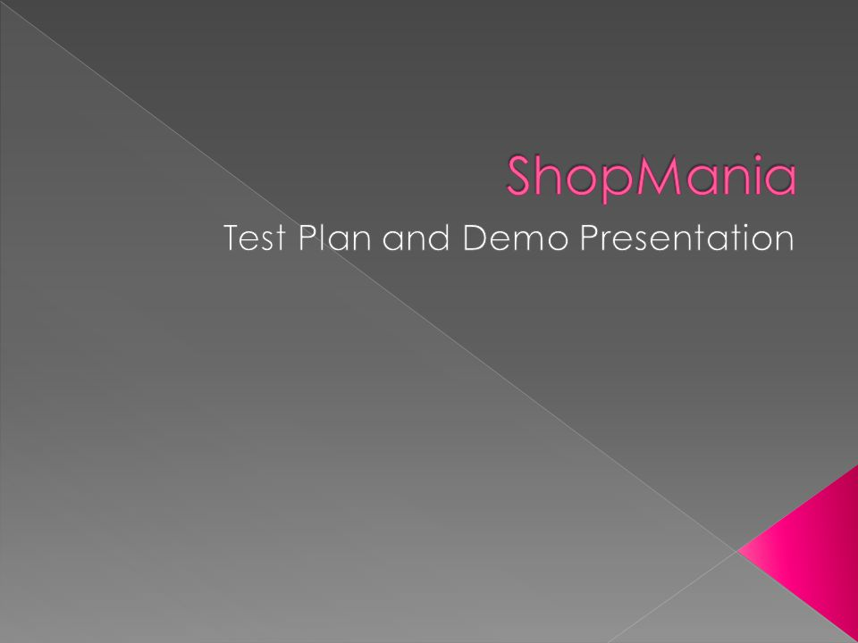  Test Plan › Scope of Testing › Entry Criteria – Exit Criteria › Test Process  Demo  Limitations