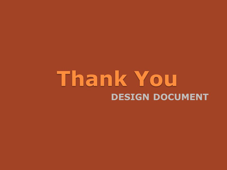 Thank You DESIGN DOCUMENT