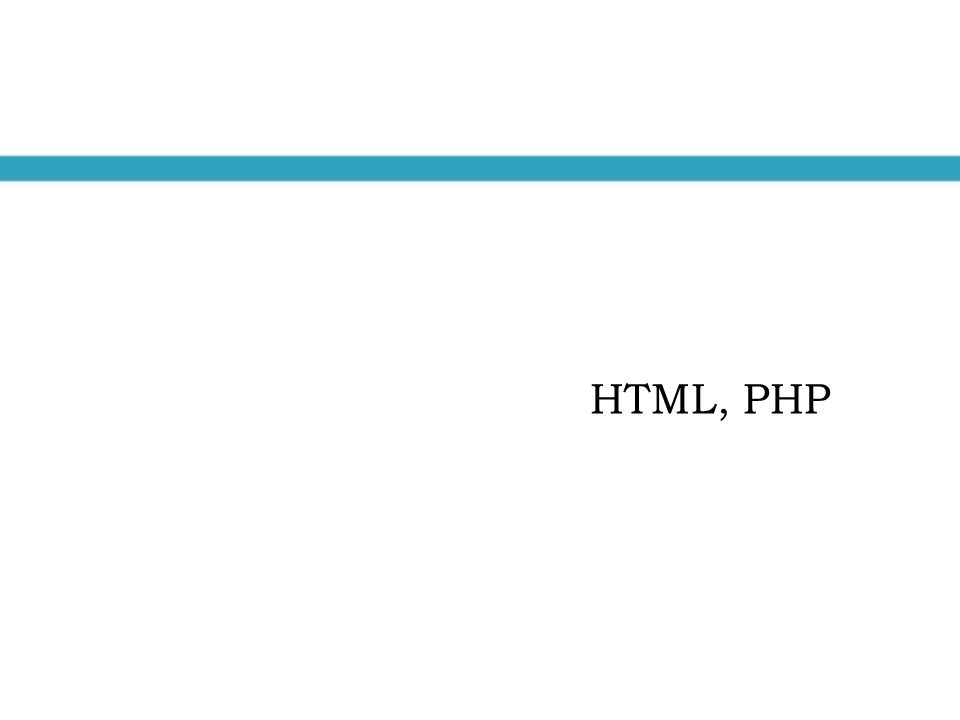 HTML, PHP