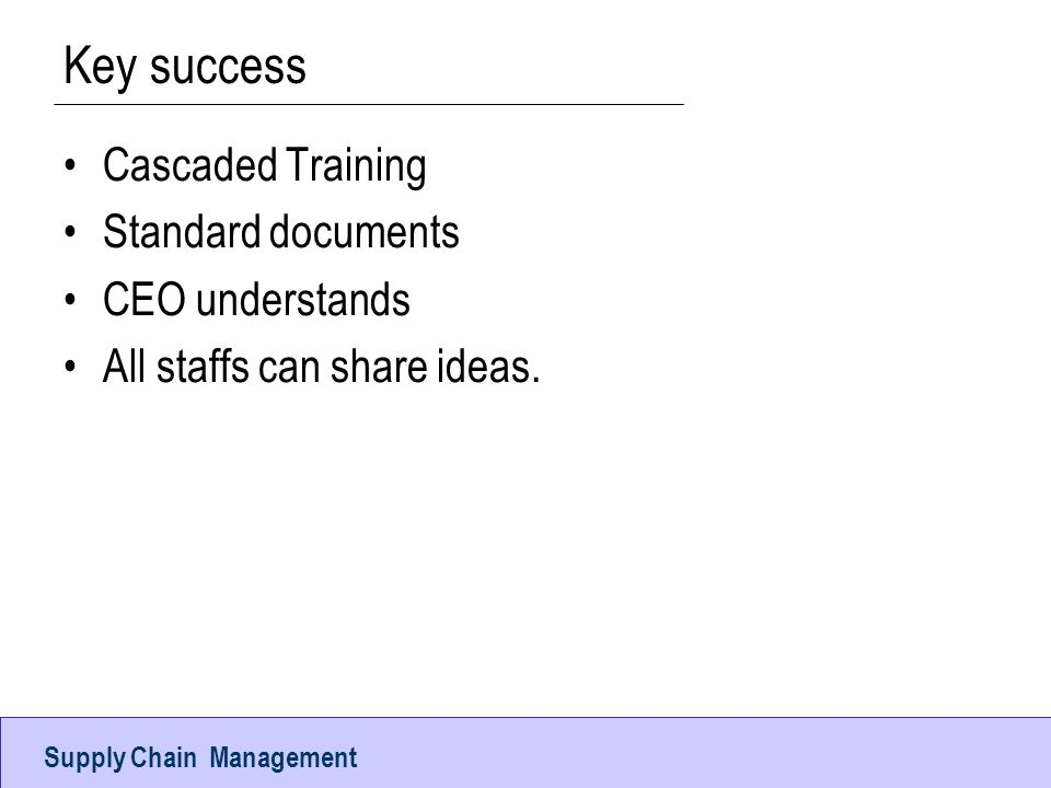 Operations ManagementUTCC Key success Cascaded Training Standard documents CEO understands All staffs can share ideas.