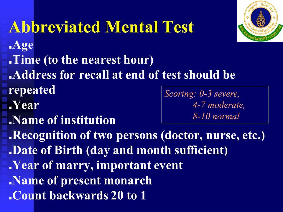 Comprehensive geriatric assessment Mental assessment  Abbreviated mental test (AMT)  Standard mental tests  Thai Mental State Examination (TMSE) 