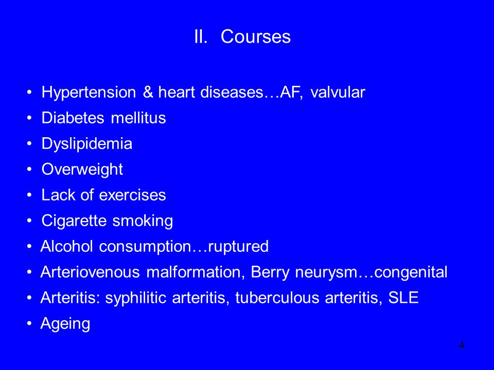 4 Hypertension & heart diseases…AF, valvular Diabetes mellitus Dyslipidemia Overweight Lack of exercises Cigarette smoking Alcohol consumption…rupture