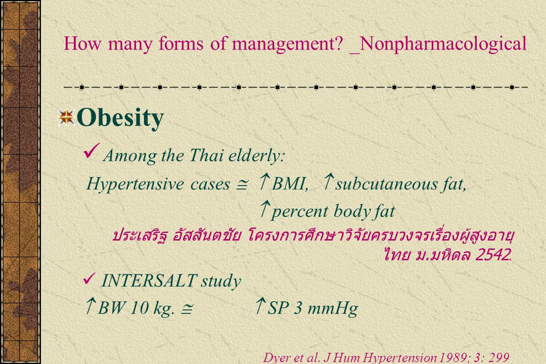 How many forms of management? _Nonpharmacological Obesity Among the Thai elderly: Hypertensive cases   BMI,  subcutaneous fat,  percent body fat ป