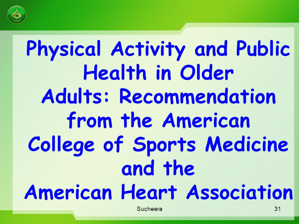 Physical Activity and Public Health in Older Adults: Recommendation from the American College of Sports Medicine and the American Heart Association 31