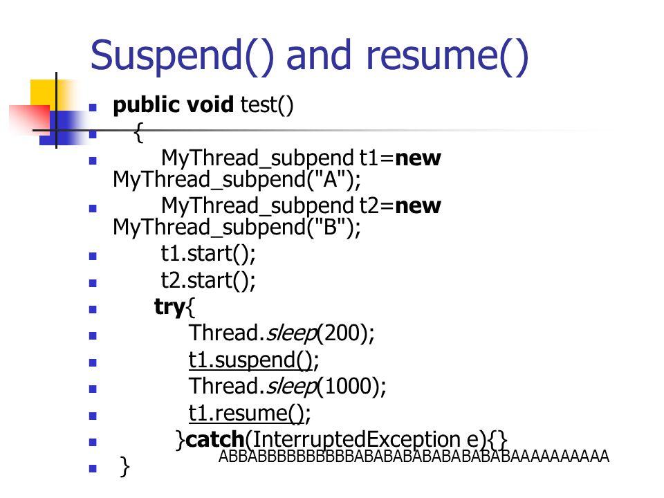 public void test() { MyThread_subpend t1=new MyThread_subpend(