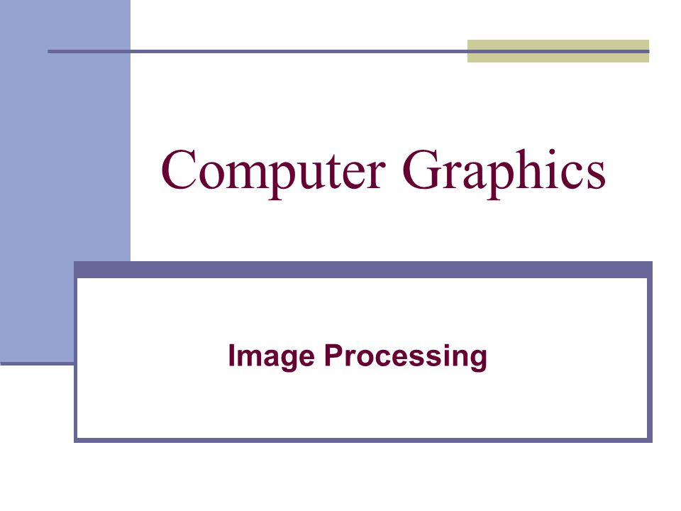 Image Processing Computer Graphics