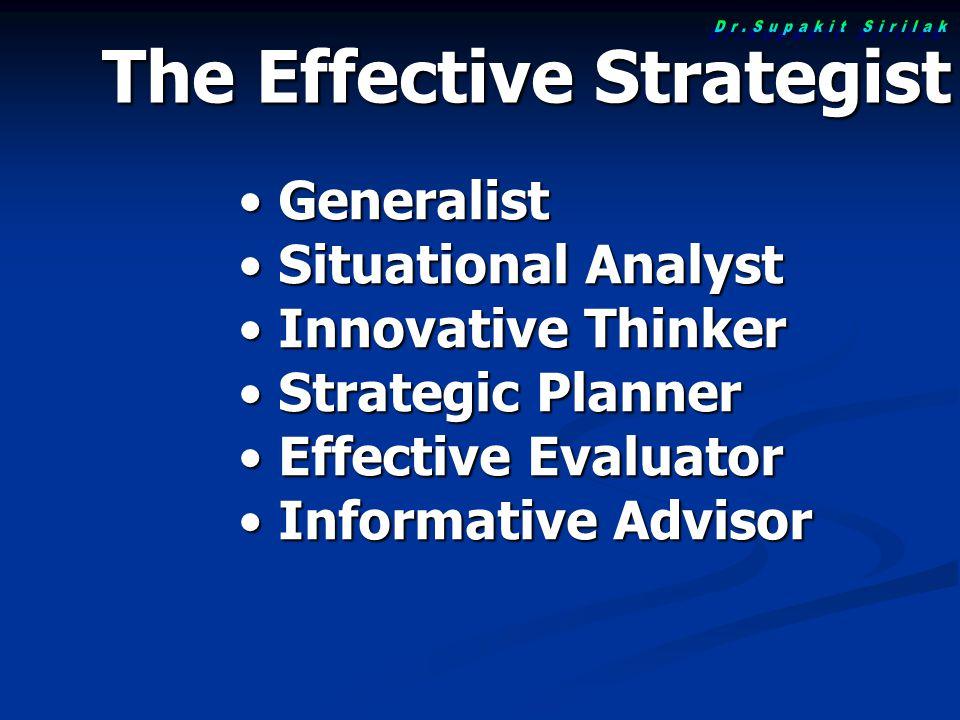 The Effective Strategist Generalist Generalist Situational Analyst Situational Analyst Innovative Thinker Innovative Thinker Strategic Planner Strateg