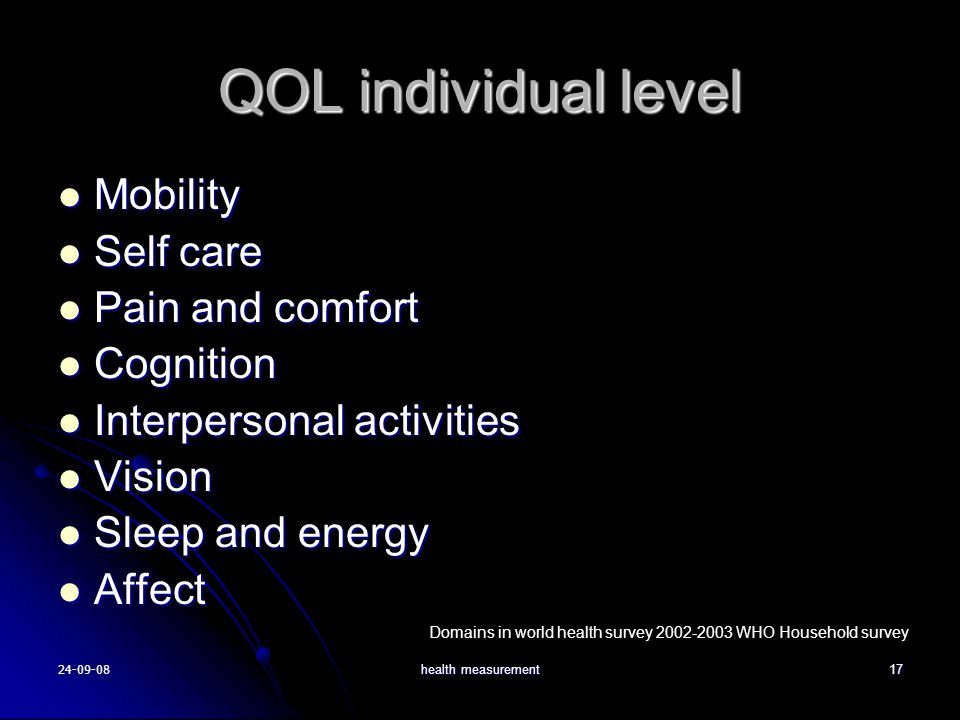 24-09-08health measurement17 QOL individual level Mobility Mobility Self care Self care Pain and comfort Pain and comfort Cognition Cognition Interper