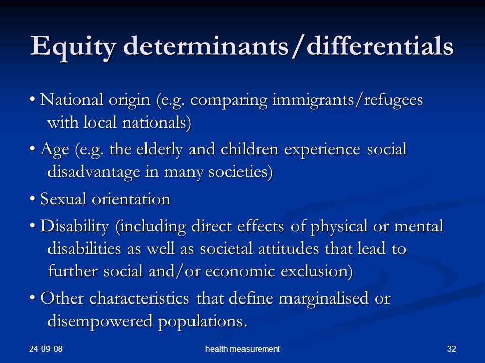 24-09-08 32health measurement Equity determinants/differentials National origin (e.g. comparing immigrants/refugees with local nationals) National ori