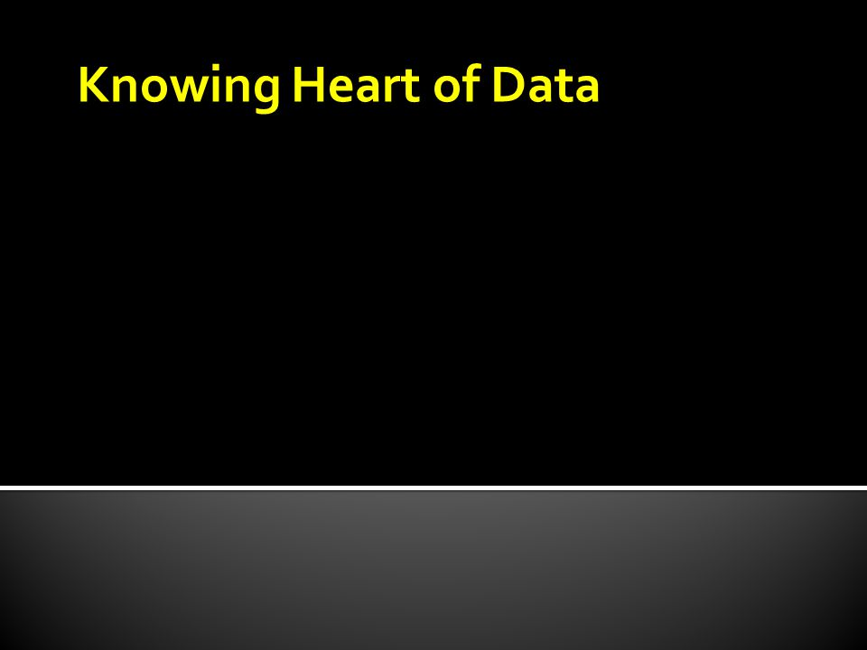 Knowing Heart of Data