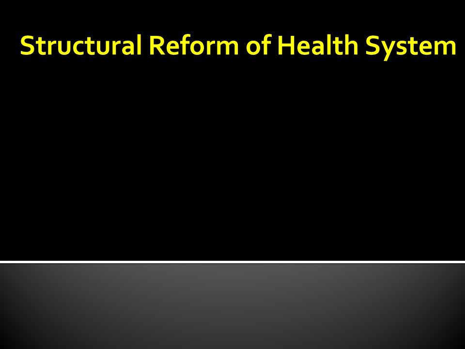Structural Reform of Health System