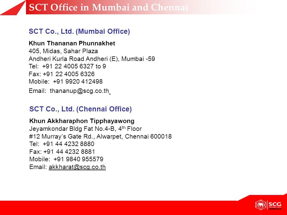 SCT Office in Mumbai and Chennai SCT Co., Ltd. (Mumbai Office) Khun Thananan Phunnakhet 405, Midas, Sahar Plaza Andheri Kurla Road Andheri (E), Mumbai