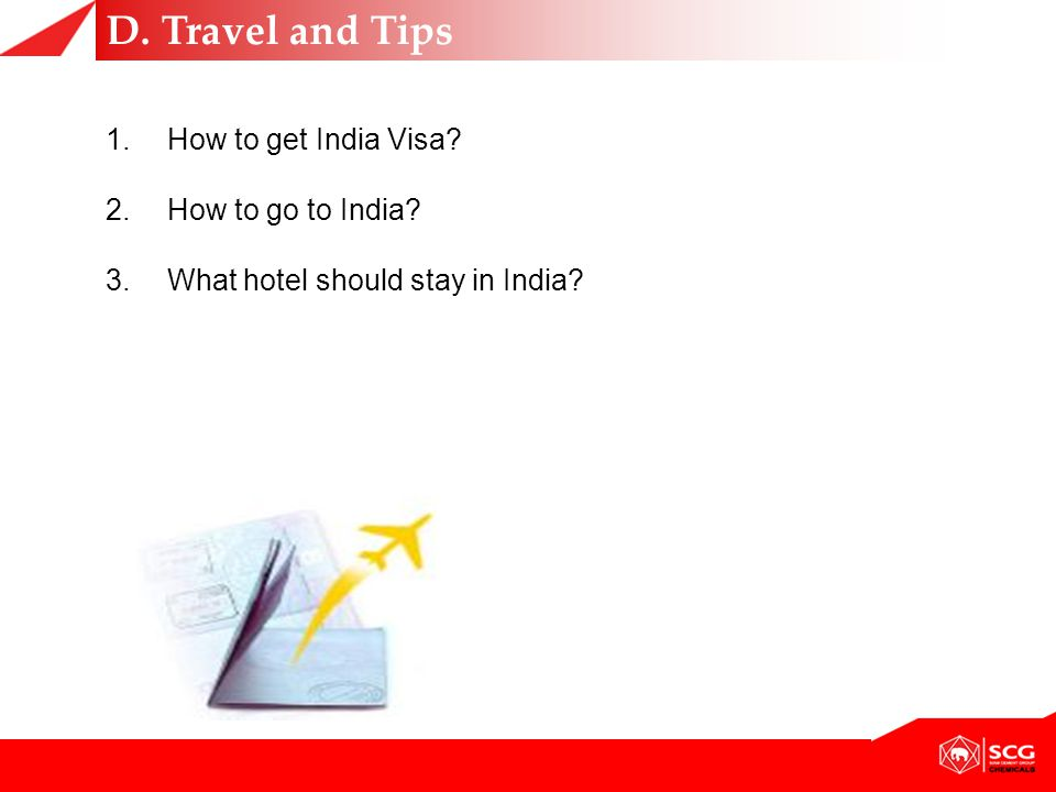 1.How to get India Visa.2.How to go to India. 3.What hotel should stay in India.