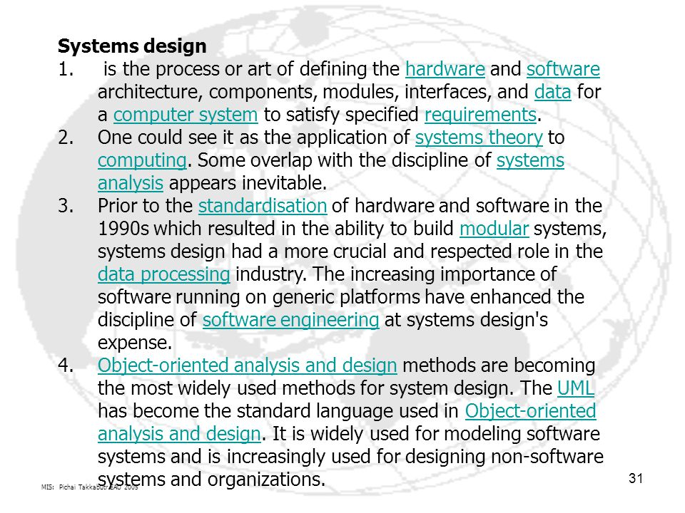 MIS: Pichai Takkabutr EAU 2005 31 Systems design 1. is the process or art of defining the hardware and software architecture, components, modules, int