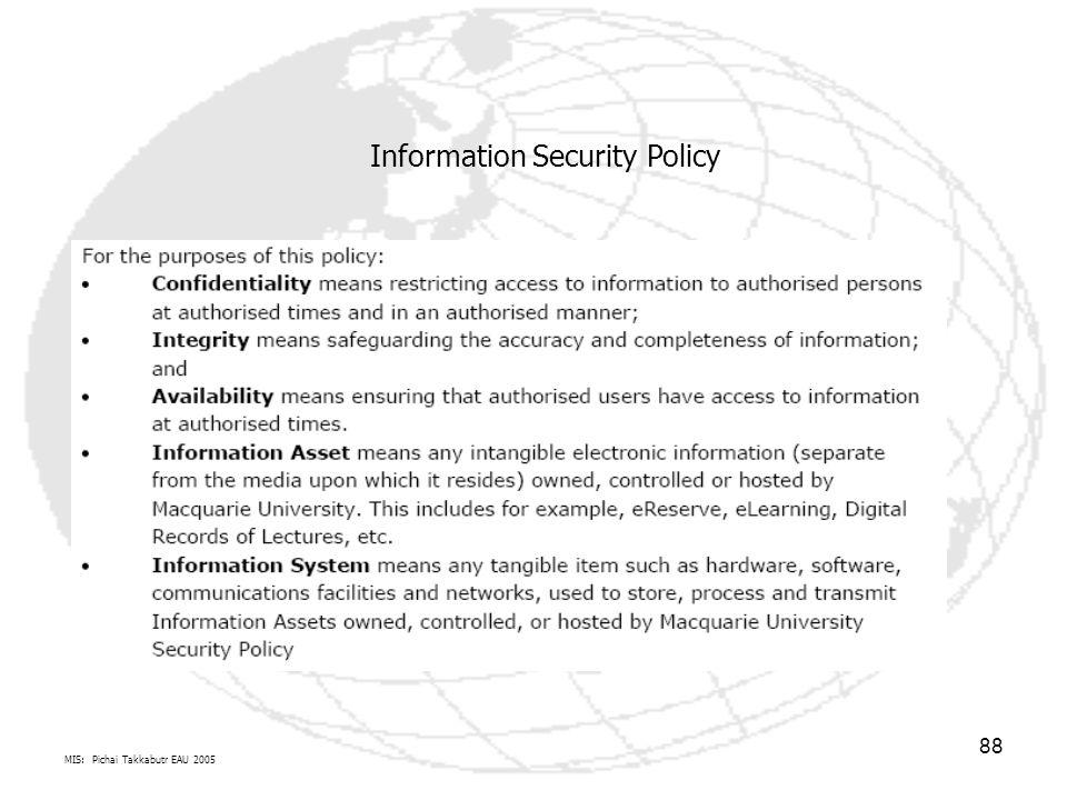 MIS: Pichai Takkabutr EAU 2005 88 Information Security Policy