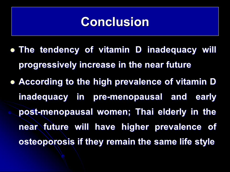 Conclusion The tendency of vitamin D inadequacy will progressively increase in the near future The tendency of vitamin D inadequacy will progressively